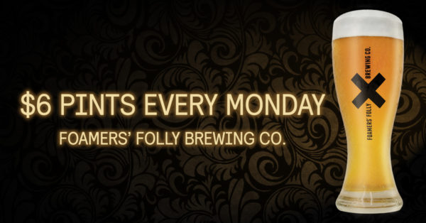 $6 Pints Every Monday! @ Foamers' Folly Brewing Co.